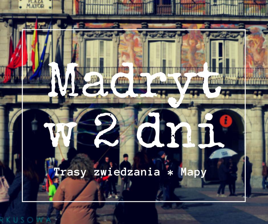 Madryt w dwa dni-  trasa zwiedzania i ciekawostki