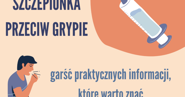 Szczepionka na grypę- garść praktycznych informacji